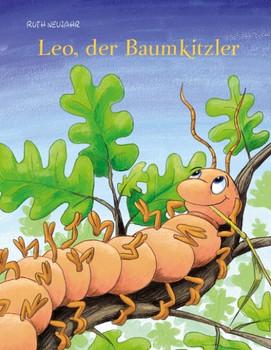 Leo, der Baumkitzler. Eine Laune der Natur - Ruth Neujahr  [Gebundene Ausgabe]