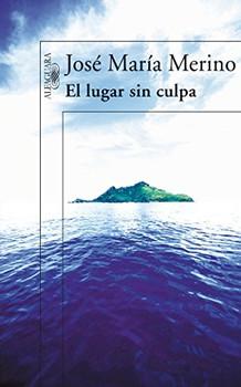El lugar sin culpa (HISPANICA, Band 717031) - Merino, José María