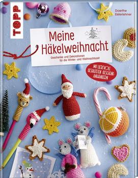 Meine Häkelweihnacht. Geschenke und Dekorationen für die Winter- und Weihnachtszeit. Mit Geschenkanhängern - Doerthe Eisterlehner  [Gebundene Ausgabe]