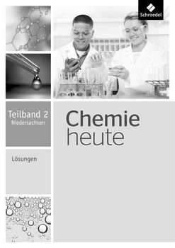 Chemie heute SI / Chemie heute SI - Ausgabe 2013 für Niedersachsen. Ausgabe 2013 für Niedersachsen / Lösungen Teilband 2 [Taschenbuch]