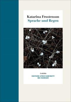 'Sprache und Regen. Gedichte. Edition Lyrik Kabinett - Katarina Frostenson  [Gebundene Ausgabe]'