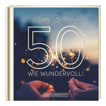 50 - wie wundervoll! [Gebundene Ausgabe]