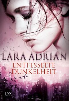 Entfesselte Dunkelheit - Lara Adrian  [Taschenbuch]