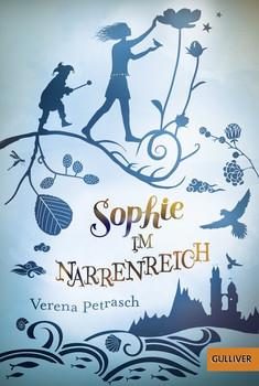 Sophie im Narrenreich - Verena Petrasch  [Taschenbuch]