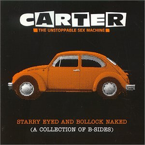 Carter Unstoppable Sex Machine - Starry Eyed & Bollock Naked