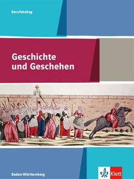 Geschichte und Geschehen. Ausgabe Baden-Württemberg Berufskolleg. Schülerbuch Klasse 11/12 [Gebundene Ausgabe]