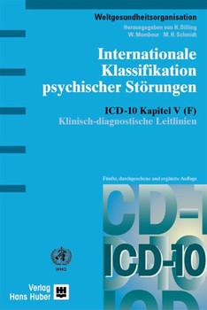 Internationale Klassifikation psychischer Störungen. ICD-10 Kapitel V (F). Klinisch-diagnostische Leitlinien - Weltgesundheitsorganisation