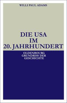 Die USA im 20. Jahrhundert - Willi Paul Adams [Gebundene Ausgabe]