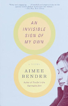 An Invisible Sign of My Own: A Novel - Aimee Bender
