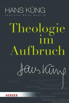 Theologie im Aufbruch - Hans Küng  [Gebundene Ausgabe]