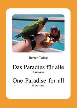 Das Paradies für alle /One Paradise for all. Märchen /Fairytales - Herbert Terhag  [Gebundene Ausgabe]