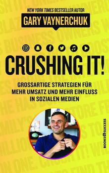 Crushing It. Grossartige Strategien für mehr Umsatz und mehr Einfluss in sozialen Medien - Gary Vaynerchuk  [Taschenbuch]