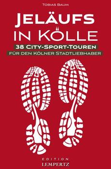 Jeläufs in Kölle. 38 City-Sport-Touren für den Kölner Stadtliebhaber - Tobias Baum  [Taschenbuch]