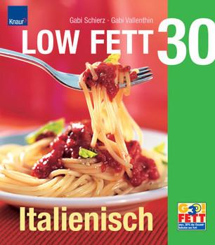 Low Fett 30. Italienisch. Erste Fragen und Antworten. - Gabriele Schierz