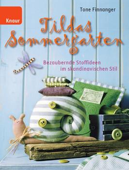 Tildas Sommergarten: Bezaubernde Stoffideen im skandinavischen Stil - Tone Finnanger