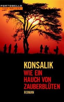 Wie ein Hauch von Zauberblüten - Heinz G. Konsalik