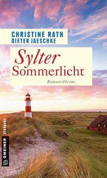Sylter Sommerlicht. Romantik-Krimi - Christine Rath  [Taschenbuch]