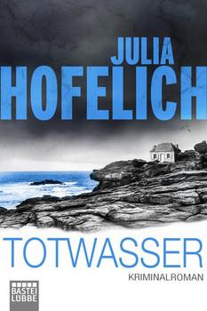 Totwasser. Kriminalroman - Julia Hofelich  [Taschenbuch]