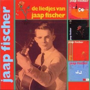 Fischer Jaap - De Liedjes Van