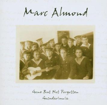 Marc Almond - Gone But Not Forgotten-Gosud