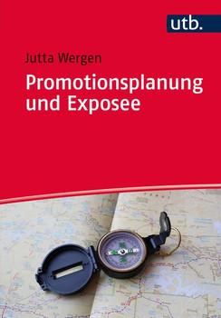 Promotionsplanung und Exposee: Die ersten Schritte auf dem Weg zur Dissertation - Jutta Wergen [Taschenbuch, 2. Auflage 2015]