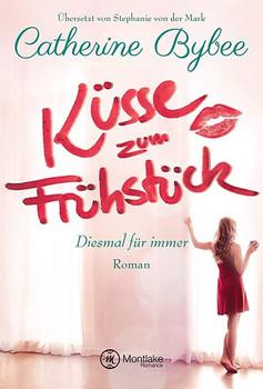 Küsse zum Frühstück - Catherine Bybee  [Taschenbuch]