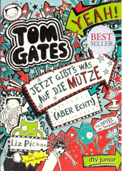 Tom Gates, Band 6: Jetzt gibt's was auf die Mütze (aber echt!) - Liz Pichon [Taschenbuch]