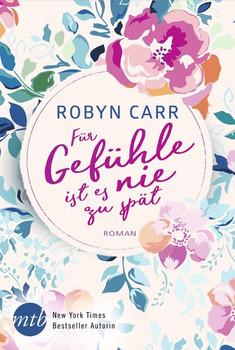 Für Gefühle ist es nie zu spät - Robyn Carr  [Taschenbuch]