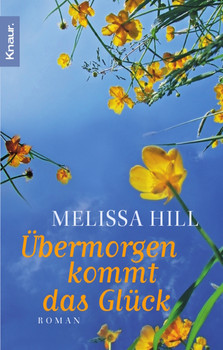 Übermorgen kommt das Glück - Melissa Hill