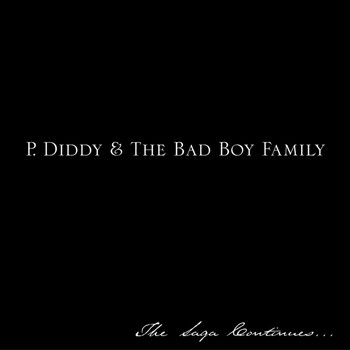 P.Diddy & the Bad Boy Family - The Saga Continues