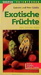 Exotische Früchte. Obst, Gemüse, Nüsse - Gabriele Colditz