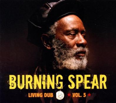 Burning Spear - Living Dub Vol.5