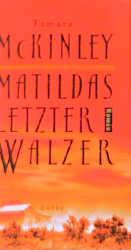 Matildas letzter Walzer - Tamara McKinley