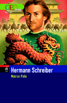Marco Polo. GEOlino-Edition - Hermann Schreiber