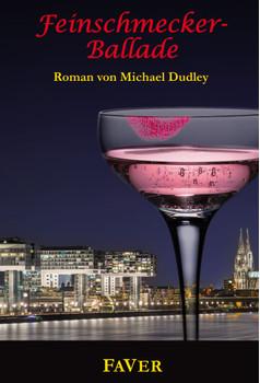 Feinschmecker - Ballade: Roman - Dudley, Michael
