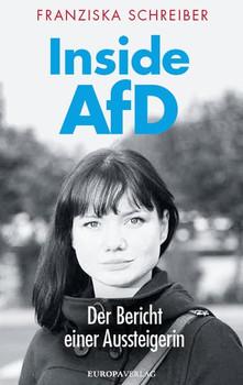 Inside AFD. Der Bericht einer Aussteigerin - Franziska Schreiber  [Gebundene Ausgabe]
