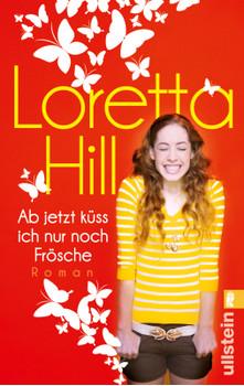 Ab jetzt küss ich nur noch Frösche - Hill, Loretta