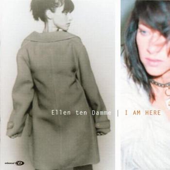 Ellen Ten Damme - I am Here