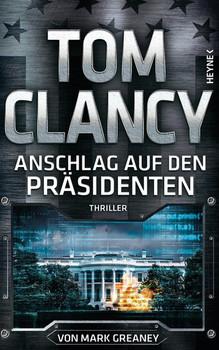 Anschlag auf den Präsidenten - Mark Greaney  [Gebundene Ausgabe]