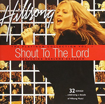 Hillsong - Shout to the Lord Platinum Vol.1