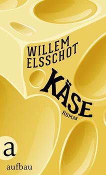 Käse. Roman - Willem Elsschot  [Gebundene Ausgabe]