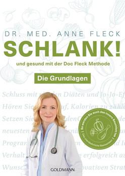 Schlank! und gesund mit der Doc Fleck Methode. Die Grundlagen - So werden Sie auch das innere Bauchfett los - Anne Fleck  [Taschenbuch]