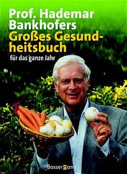 Grosses Gesundheitsbuch fuer das ganze Jahr - Bankhofer, Hademar.