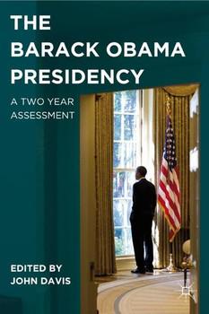 The Barack Obama Presidency. A Two Year Assessment [Gebundene Ausgabe]