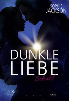 Dunkle Liebe: Band 1 - Schuld - Sophie Jackson [Taschenbuch]