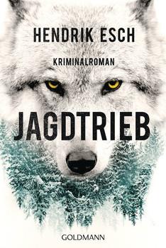 Jagdtrieb. Kriminalroman - Hendrik Esch  [Taschenbuch]