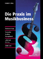Die Praxis im Musikbusiness - Robert Lyng