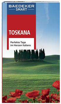 Baedeker SMART Reiseführer Toskana: Perfekte Tage im Herzen Italiens