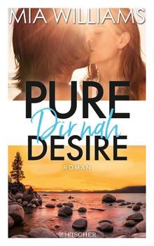 Pure Desire - Dir nah. Band 3 - Mia Williams  [Taschenbuch]