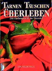 Tarnen, Täuschen, Überleben. Die Farbenpracht im Tierreich - Valeria Manferto